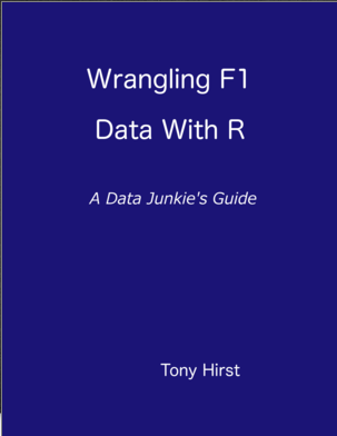 Wrangling F1 Data With R book